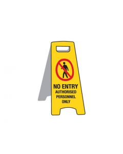 Deluxe Floor Stand Sign - No Entry Authorised
