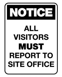 Notice Sign - NOTICE ALL VISITORS