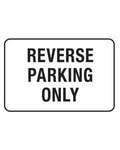 Reverse Parking Only Sign - 600 x 450mm Poly