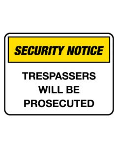 Security Notice Sign - Trespassers Will Be - Poly